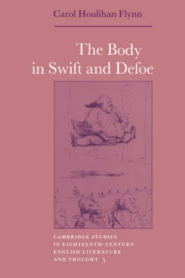 The Body in Swift and Defoe by Carol Houlihan Flynn