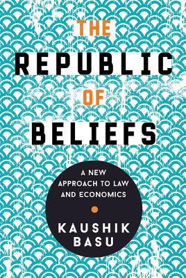 The Republic of Beliefs by Kaushik Basu