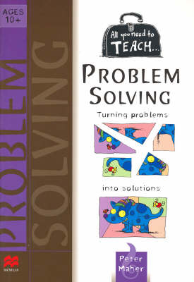All You Need to Teach... Problem Solving by Peter Maher