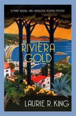 Riviera Gold: The intriguing mystery for Sherlock Holmes fans by Laurie R. King