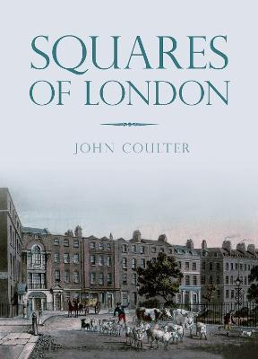 Squares of London by John Coulter