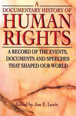 A Documentary History of Human Rights by Jon E. Lewis