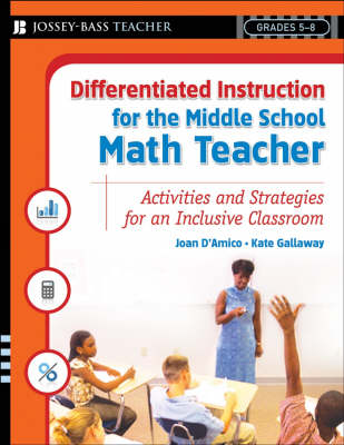 Differentiated Instruction for the Middle School Math Teacher by Joan D'Amico