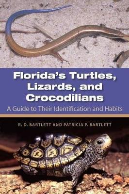 Florida's Turtles, Lizards, and Crocodilians by Richard D. Bartlett