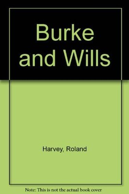 Burke and Wills by Roland Harvey