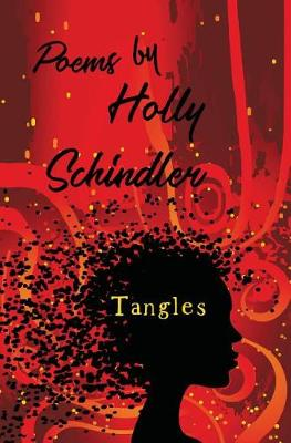Tangles: Poems by Holly Schindler