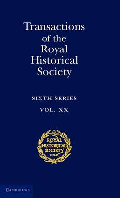 Transactions of the Royal Historical Society: Volume 20 by Ian W. Archer