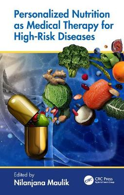 Personalized Nutrition as Medical Therapy for High-Risk Diseases by Nilanjana Maulik