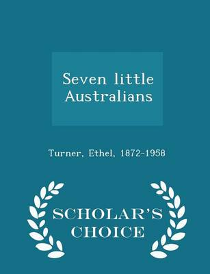 Seven Little Australians - Scholar's Choice Edition book