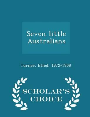 Seven Little Australians - Scholar's Choice Edition by Ethel Turner