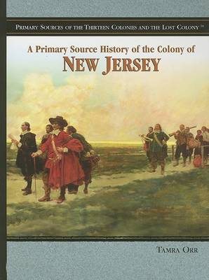 A Primary Source History of the Colony of New Jersey by Tamra B Orr