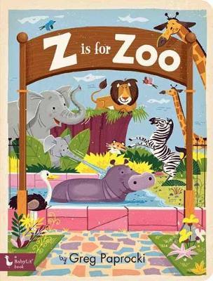 Z Is for Zoo by Greg Paprocki