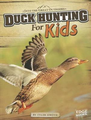 Duck Hunting for Kids by ,Tyler Omoth