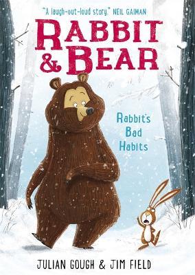 Rabbit and Bear: Rabbit's Bad Habits by Jim Field