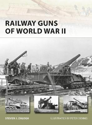 Railway Guns of World War II by Steven J. Zaloga