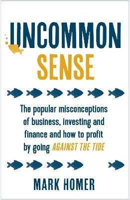 Uncommon Sense by Mark Homer