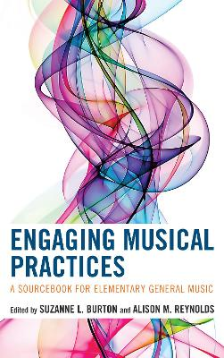 Engaging Musical Practices by Suzanne L. Burton
