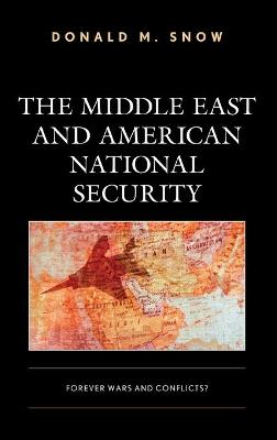 The Middle East and American National Security: Forever Wars and Conflicts? book