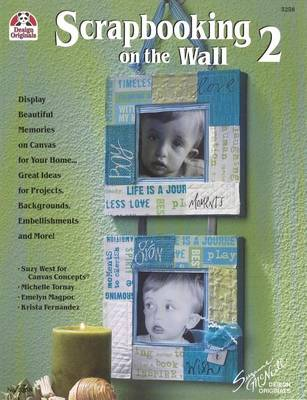 Scrapbooking on the Wall 2 by Suzy West