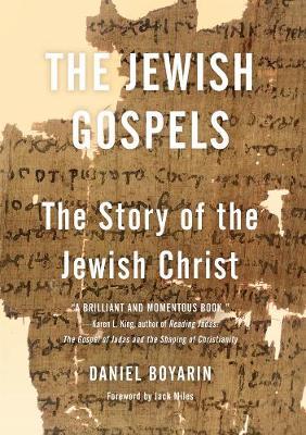 The Jewish Gospels by Daniel Boyarin