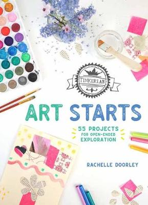 TinkerLab Art Starts: 52 Projects for Open-Ended Exploration book