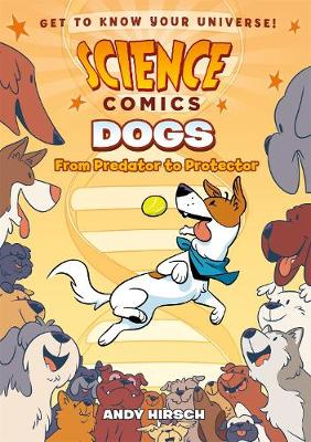 Science Comics: Dogs by Andy Hirsch