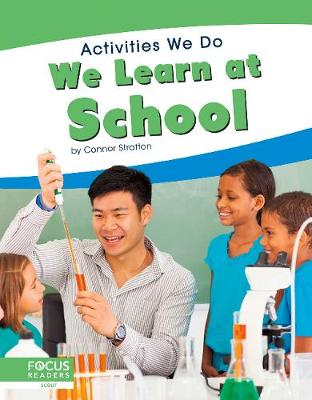 Activities We Do: We Learn at School by Connor Stratton