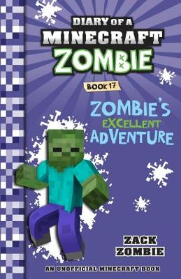 Diary of a Minecraft Zombie #17: Zombie's Excellent Adventure book