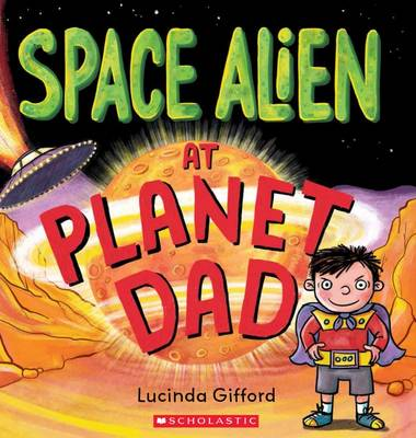 Space Alien at Planet Dad by Lucinda Gifford