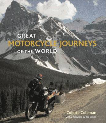 Great Motorcycle Journeys of the World by Colette Coleman