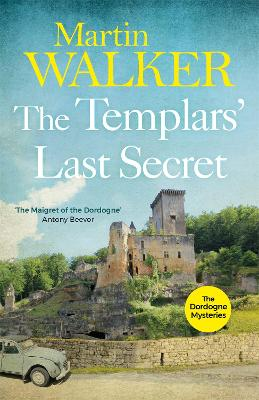 The Templars' Last Secret by Martin Walker