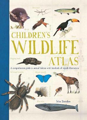Children's Wildlife Atlas by John Farndon