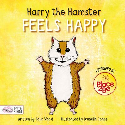Harry the Hamster Feels Happy book