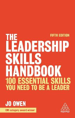 The Leadership Skills Handbook: 100 Essential Skills You Need to be a Leader by Jo Owen
