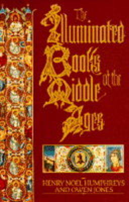 The Illuminated Books of the Middle Ages by Henry Noel Humphreys
