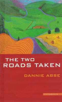 Two Roads Taken by Dannie Abse