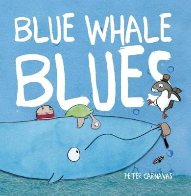 Blue Whale Blues by Carnavas,Peter