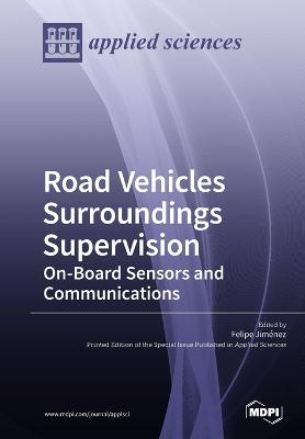 RoadVehicles Surroundings Supervision On-Board Sensors and Communications by Felipe Jimenez