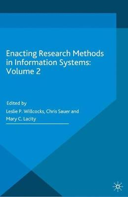 Enacting Research Methods in Information Systems: Volume 2 by Leslie P. Willcocks