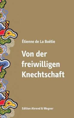 Von der freiwilligen Knechtschaft by Jurgen Muller