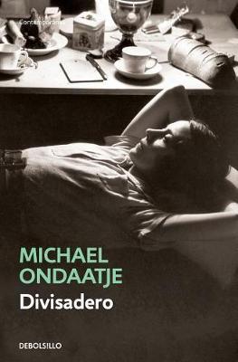 Divisadero (Spanish Edition) by Michael Ondaatje