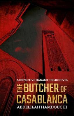 The Butcher of Casablanca: A Novel by Abdelilah Hamdouchi