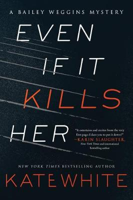 Even If It Kills Her by Kate White