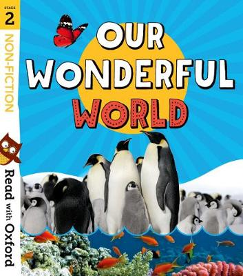 Read with Oxford: Stage 2: Non-fiction: Our Wonderful World by Nikki Gamble