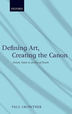 Defining Art, Creating the Canon book