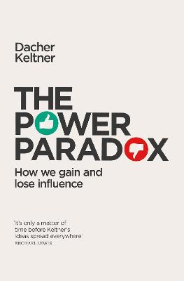 The Power Paradox by Dacher Keltner
