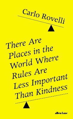 There Are Places in the World Where Rules Are Less Important Than Kindness book
