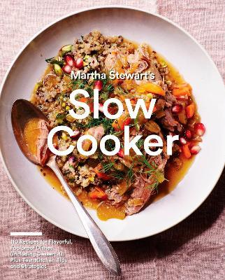 Martha Stewart's Slow Cooker by Martha Stewart Living Magazine