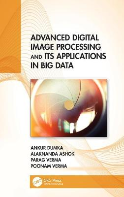 Advanced Digital Image Processing and Its Applications in Big Data book