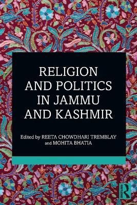 Religion and Politics in Jammu and Kashmir by Reeta Chowdhari Tremblay